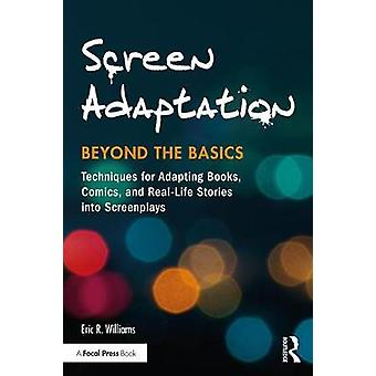 Screen Adaptation Beyond the Basics by Eric Williams