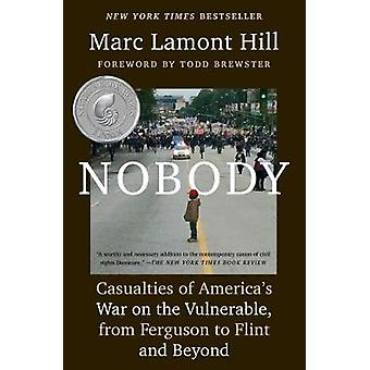 Nobody Casualties of Americas War on the Vulnerable from Ferguson to Flint and Beyond von Marc Lamont Hill & Foreword von Todd Brewster
