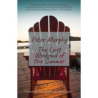 The Last Weekend of the Summer by Murphy & Peter