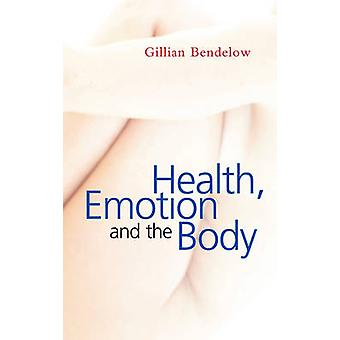 Health - Emotion and the Body by Gillian Bendelow - 9780745636443 Book