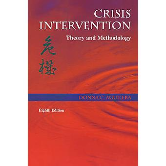 Crisis Intervention Theory and Methodology by Aguilera & Donna C.