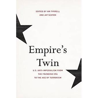 Empires Twin by Edited by Ian Tyrrell & Edited by Jay Sexton