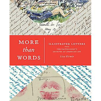 More than Words  Illustrated Letters from the Smithsonians Archives of American Art by Compiled by Liza Kirwin