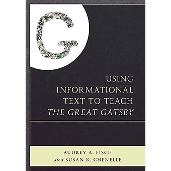 Using Informational Text to Teach The Great Gatsby by Fisch & Audrey
