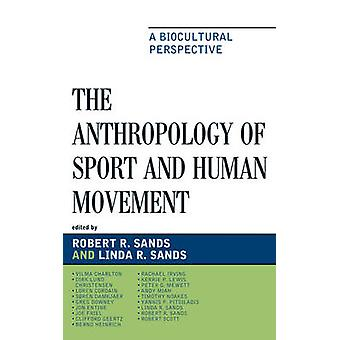 Anthropology of Sport and Human Movement by Sands & Robert R.