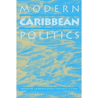 Modern Caribbean Politics by Payne & Anthony