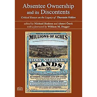 Absentee Ownership and its Discontents Critical Essays on the Legacy of Thorstein Veblen by Hudson & Michael