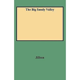 The Big Sandy Valley by Jillson & Willard Rouse