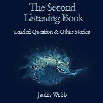 The Second Listening Book Loaded Question  Other Stories by Webb & James
