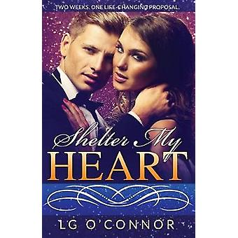 Shelter My Heart by OConnor & L.G.