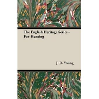 The English Heritage Series  FoxHunting by Young & J. R.