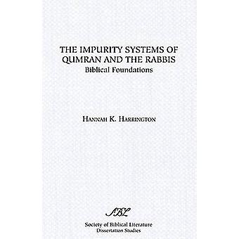 The Impurity Systems of Qumran and the Rabbis Biblical Foundations by Harrington & Hannah K.