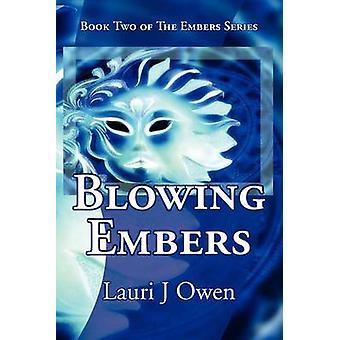 Blowing Embers by Owen & Lauri J.