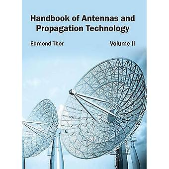 Handbook of Antennas and Propagation Technology Volume II by Thor & Edmond