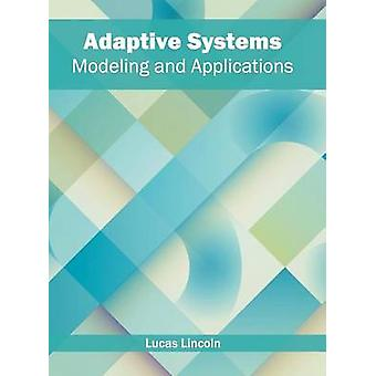 Adaptive Systems Modeling and Applications by Lincoln & Lucas