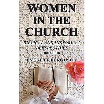 Women in the Church Biblical and Historical Perspectives by Ferguson & Everett