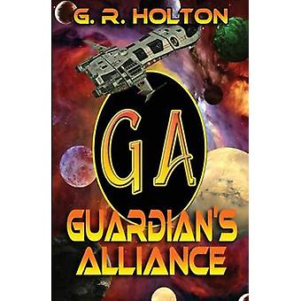 Guardians Alliance by Holton & G. R