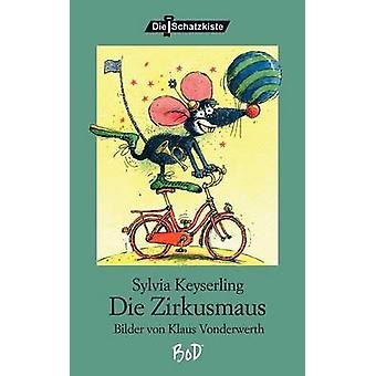 Die Zirkusmaus by Keyserling & Sylvia