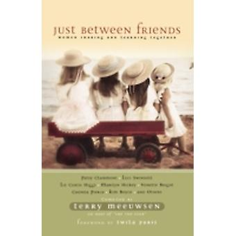 Just Between Friends Women Sharing and Learning Together by Meeuwsen & Terry