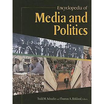 Encyclopedia of Media and Politics by Schaefer & Todd
