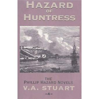 Hazard of Huntress by Stuart & V. A.