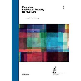 WIPO Guide on Managing Intellectual Property for Museums by Pantalony & Rina Elster