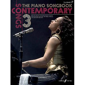 The Piano Songbook Contemporary Songs Volume 3 by General editor Lucy Holliday