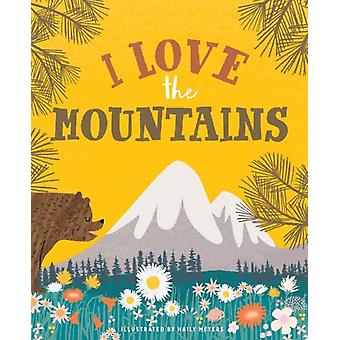 I Love the Mountains by Haily Meyers & Kevin Meyers
