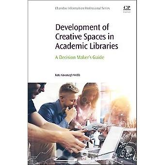 Development of Creative Spaces in Academic Libraries - A Decision Make