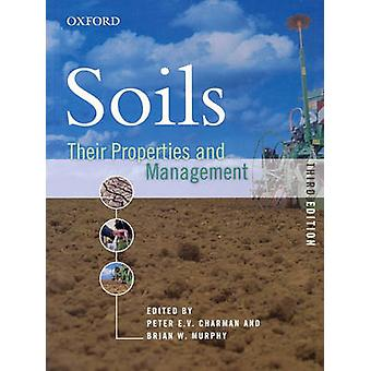 Soils - Their Properties and Management (3rd Revised edition) by Peter