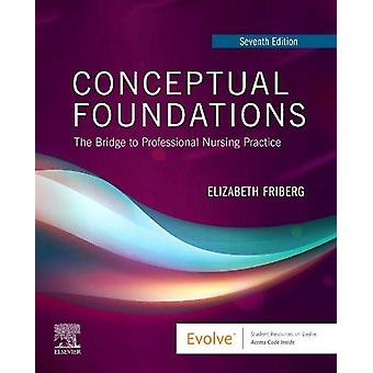 Conceptual Foundations - The Bridge to Professional Nursing Practice b