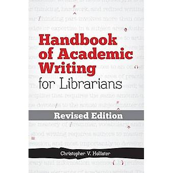 Handbook of Academic Writing for Librarians (Revised edition) by Chri