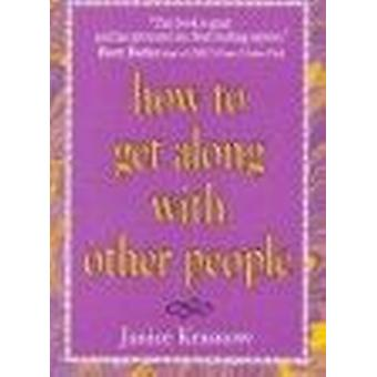 How to Get Along with Other People by Janice Krasnow - 9780882681740