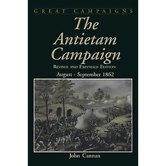 The Antietam Campaign - August-September 1862 von John Cannan - 9780938