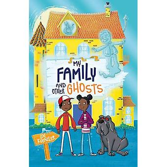 My Family and Other Ghosts by Lou Kuenzler - 9781407178417 Book