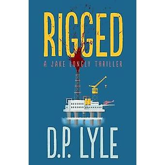Rigged by D. P. Lyle - 9781608093380 Book