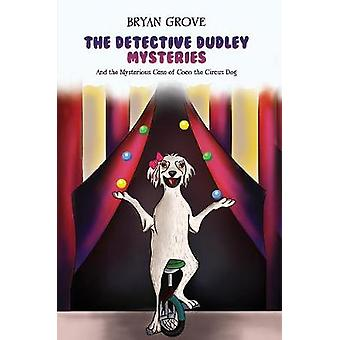 The Detective Dudley Mysteries - And the Mysterious Case of Coco the C