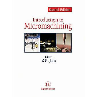 Introduction to Micromachining (2nd Revised edition) by V. K. Jain -