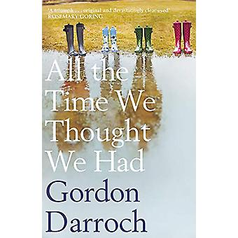 All the Time We Thought We Had by Gordon Darroch - 9781846974472 Book