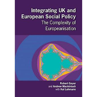 Integrating UK and European Social Policy - The Complexity of European