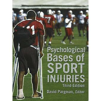 Psychological Bases of Sport Injuries (3rd Revised edition) by David