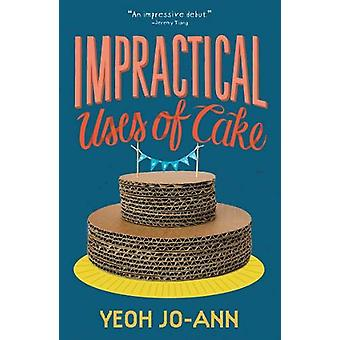 Impractical Uses of Cake by Jo-Ann Yeoh - 9781912098941 Book