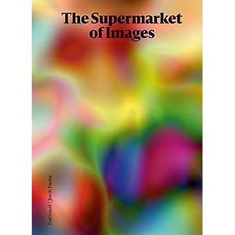The Supermarket of Images by Peter Szendy - 9782072857126 Book