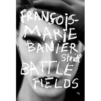 Francois-Marie Banier - Battlefields by Martin d'Orgeval - 97839582967