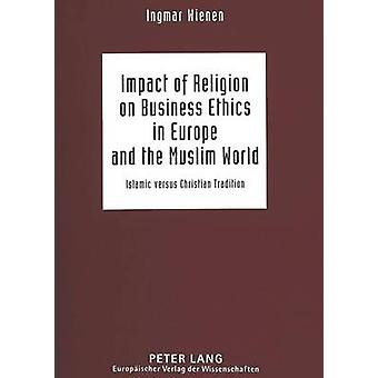 Impact of Religion on Business Ethics in Europe and the Muslim World -