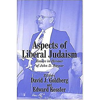 Aspects of Liberal Judaism: Essays in Honour of John D Rayner on the Occasion of His 80th Birthday