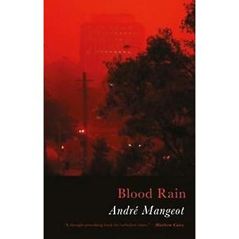 Blood Rain by Andre Mangeot - 9781781725627 Book