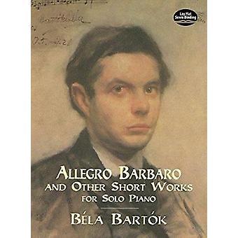 Bartok - B.Allegro Barbaro and Othe by Bela Bartok - Classical Piano