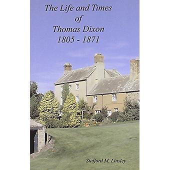 The Life and Times of Thomas Dixon 1805-1871 by Stafford Linsley - 97