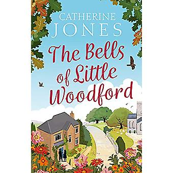 The Bells of Little Woodford by Catherine Jones - 9781784979829 Book